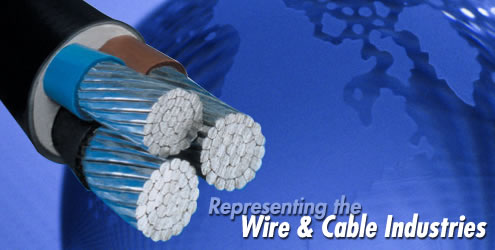 Representing the Wire & Cable Industries